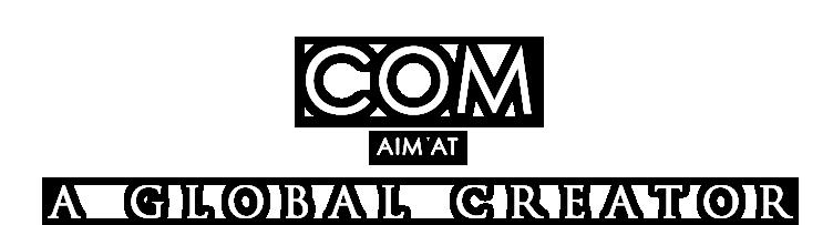 COM AIM AT A GLOBAL CREATOR